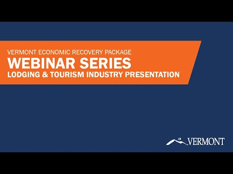 vermont-economic-recovery-package:-webinar-series-(lodging-&-tourism-industry-presentation)