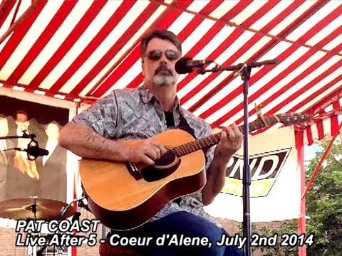PAT COAST - LIVE AFTER 5 Coeur D'Alene July 2nd 2014