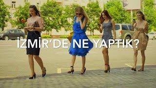 İzmir'de Ne Yaptık?