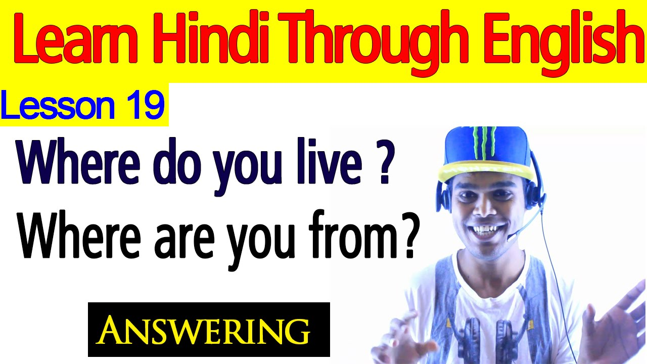 Learn Hindi Through English 19 Where Do You Live Where Are You