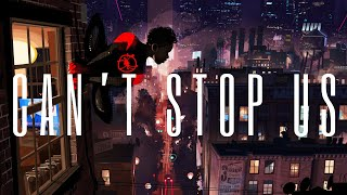 Baixar SPIDER-MAN: INTO THE SPIDER-VERSE - Can't Stop Us (Chaz French) Music Video AMV