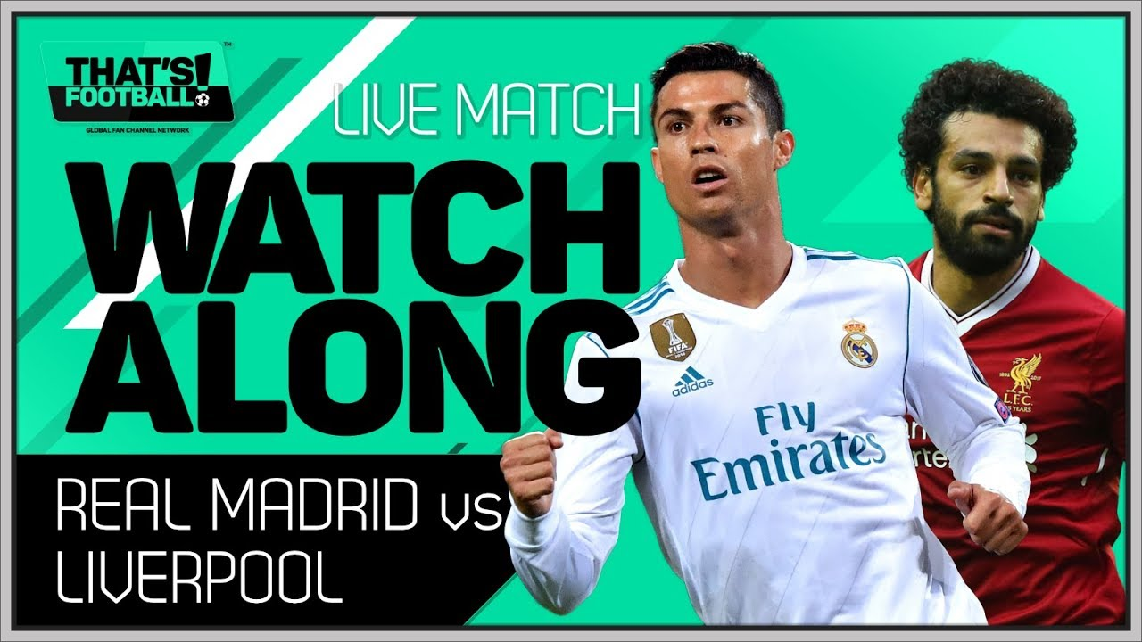 Real Madrid Vs Liverpool Live Champions League Final Watchalong Youtube