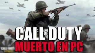 Call Of Duty ESTA MUERTO EN PC