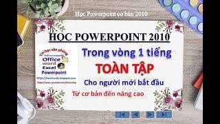 Học PowerPoint 2010 cấp tốc 60 phút toàn tập. Học powerpoint 2010, 2013, 2016 trong 60 phút