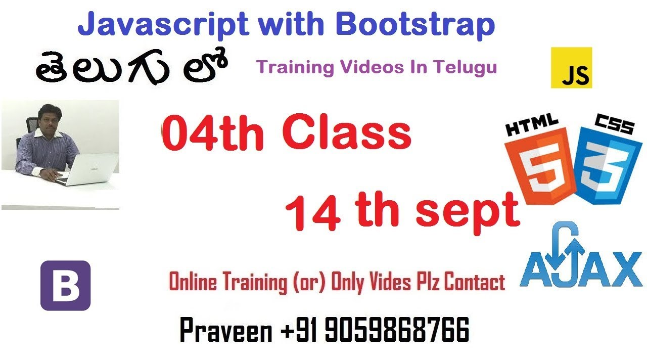 Javascript with bootstrap class 04 in telugu sept 14th praveen 9059868766  html css and ajax