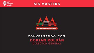 SiS Masters con Dorian Roldán, General Manager de Lucha Libre AAA.