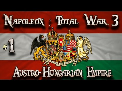 Lets Play - Napoleon Total War 3  - Austro-Hungarian Empire  - ...It Begins..!! (1)