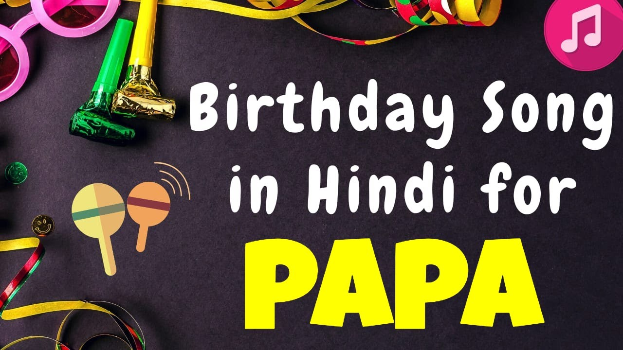 Birthday Song For Papa Happy Birthday Papa Song Download Youtube