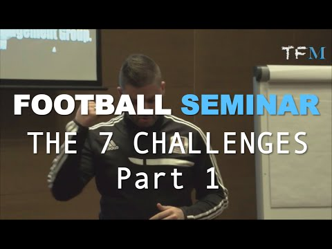 Football Seminar [Part 1] - The 7 Challenges of a Youth Footballer