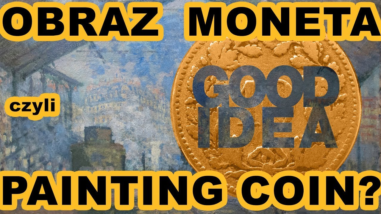 OBRAZ MONETA, czyli... painting coin? | Art is a good idea