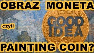 OBRAZ MONETA, czyli... painting coin?   Art is a good idea