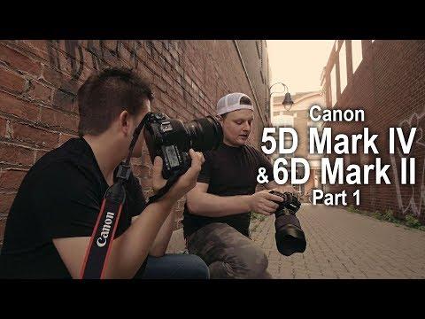Canon 5d Mark IV & 6D Mark II   - Part 1