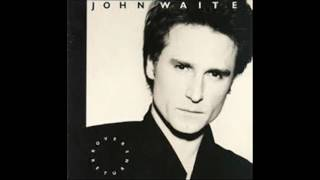 John Waite - If Anybody Had A Heart