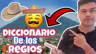 Palabras de Los Regios - Diccionario de los regios // así hablan de verdad!