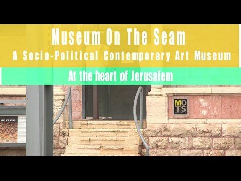 Jerusalem's Museum on the Seam