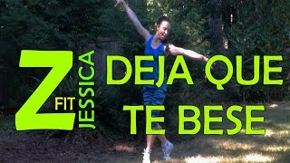 Zumba Deja Que Te Bese - Alejandro Sanz Feat. Marc Anthony || ZumbaFitJessica
