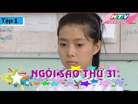 Ngôi Sao Thứ 31 - Tập 01| Phim Bộ Việt Nam Đặc Sắc Hay Nhất 2017