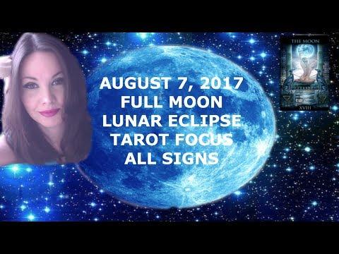 AUGUST 7, 2017 LUNAR ECLIPSE TAROT FOCUS ALL SIGNS
