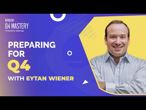 How Do I Prepare For Q4? An 8-figure Seller's Take With Eytan Wiener