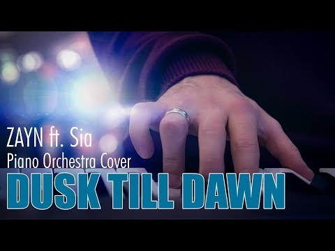 ZAYN - Dusk Till Dawn ft Sia Piano Orchestra Cover