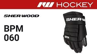Sherwood BPM60 Glove Review