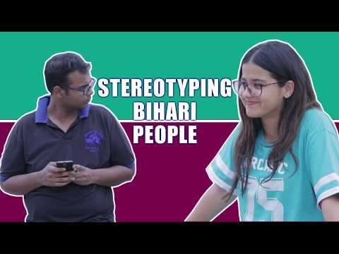 Things BIHARI people are tired of hearing- Stereotyping BIHARI - ODF