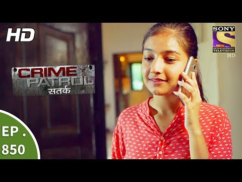 Crime Patrol - क्राइम पेट्रोल सतर्क - Ep 850 - It Happened That Night Part 1- 2nd Sept, 2017