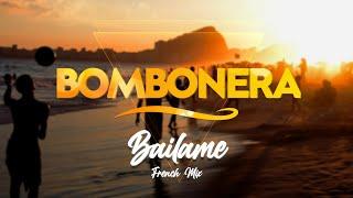 BOMBONERA - Bailame (French mix)