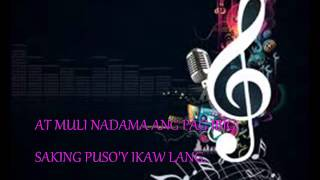 IKAW PALA - KRIS LAWRENCE LYRICS (THEME SONG THE INNOCENT MAN)