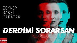 Zeynep Bakşi Karatağ - Derdimi sorarsan  Çukur Dizi Şarkısı © 2021 Kalan Müzik