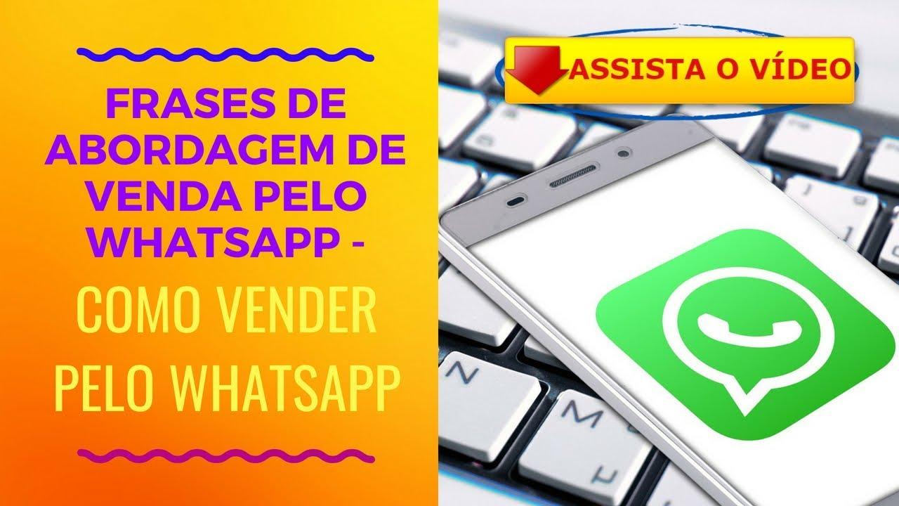 Frases De Abordagem De Venda Pelo Whatsapp Como Vender Pelo
