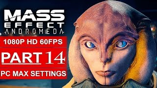 MASS EFFECT ANDROMEDA Gameplay Walkthrough Part 14 [1080p HD 60FPS PC MAX SETTINGS] - No Commentary