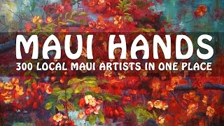 100% Local. 100% Awesome Maui Hands​ represents over 300 artisans, ...