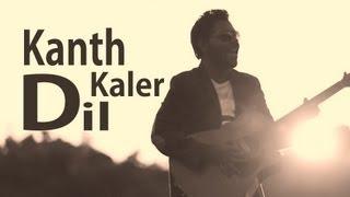Kanth Kaler | Dil Hun Tere Ton Begair | Full HD Brand New Punjabi Song 2013