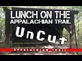 Lunch on the Appalachian Trail - Outdoors with Chris Uncut