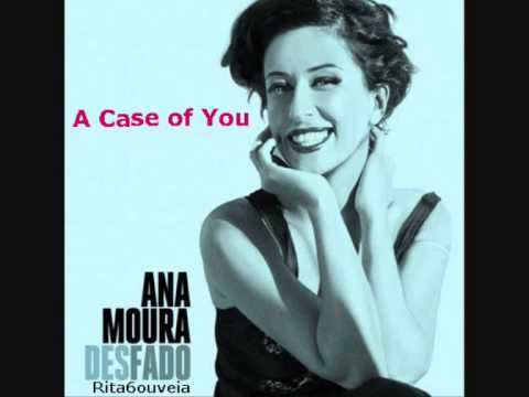 ANA MOURA - A CASE OF YOU LYRICS
