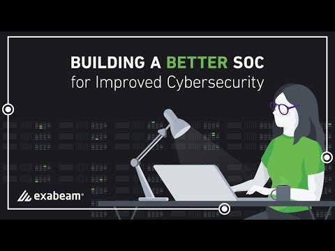 How To Build A Better SOC For Improved Cybersecurity