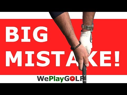 GOLF GRIP – BIGGEST BEGINNER MISTAKE