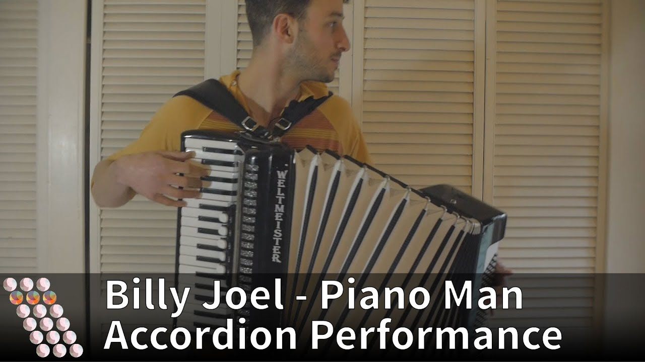 Billy Joel Piano Man Piano Man Billy Joel Performed On Accordion Youtube