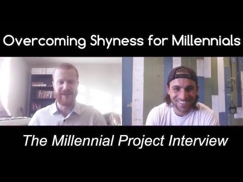 Overcoming Shyness for Millennials (The Millennial Project FULL Interview)