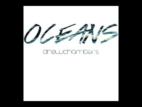 Oceans Where Feet May Fail - Drew Chambers