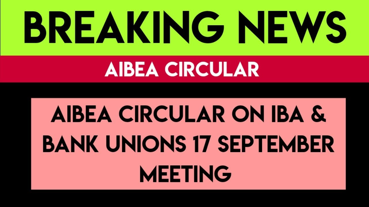 AIBEA CIRCULAR ON WAGE REVISION MEETING | 11TH BIPARTITE SETTLEMENT LATEST NEWS