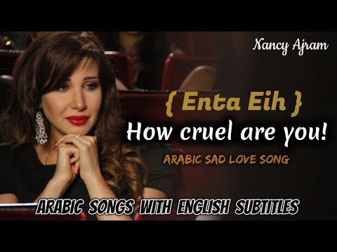 Nancy Ajram  Enta Eih  Arabic Sad Love Song  English Subtitles