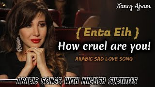 Gambar cover Nancy Ajram - Enta Eih | Arabic Sad Love Song - English Subtitles