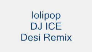 DJ ICE lollipop punjabi Remix