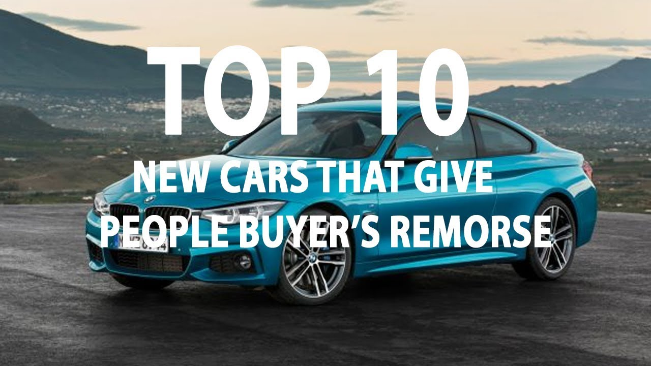 top 10 new cars that give people buyer's remorse-car news - youtube