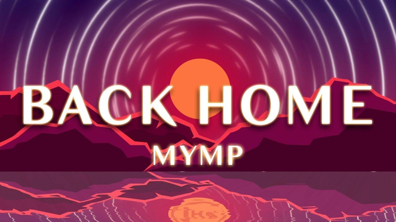 MYMP - Back Home (1 Hour Loop)
