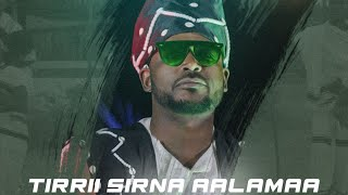 Joorji Abbu-Tirrii sirna aalaamaa- New Ethiopian Oromo Music 2021(Official Video)
