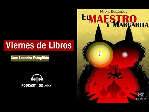 Viernes de Libros: El Maestro y Margarita, un libro y sus misterios