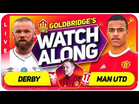 DERBY COUNTY vs MANCHESTER UNITED With Mark GOLDBRIDGE LIVE